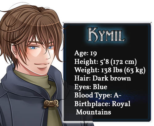 Kymil character bio; Age: 19, Height: 5'8 (172cm), Weight: 138lbs (63kg), Hair: Dark brown, Eyes: Blue, Blood Type: A-, Birthplace: Royal Mountains